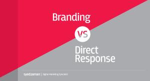 Brand vs Direct Response - Tahmid Zaman - Bite Digital