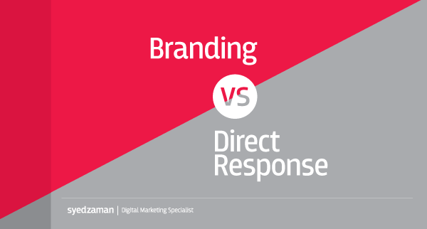 Brand vs Direct Response - Tahmid Zaman - Bite Digital