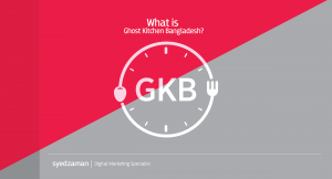 What is Ghost Kitchen Bangladesh